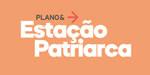 Lançamento Plano&Estação Patriarca