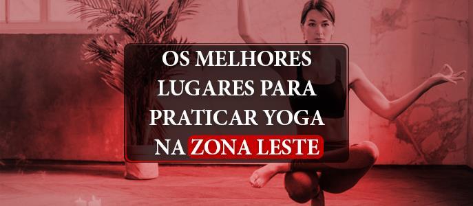 Imagem Os melhores lugares para praticar Yoga na Zona Leste
