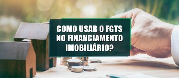 Imagem Como usar o FGTS no financiamento imobiliário?