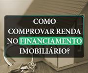 Imagem Como comprovar renda no financiamento imobiliário?