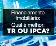 Imagem Qual é o melhor índice no financiamento imobiliário: TR ou IPCA?