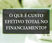 Imagem O que é Custo Efetivo Total no Financiamento Imobiliário?