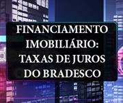 Imagem Financiamento Imobiliário: taxas de juros do Bradesco