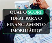Imagem Qual o score ideal para o financiamento imobiliário?