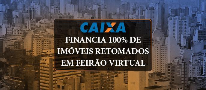 Imagem Caixa vai financiar 100% do valor do imóvel em feirão virtual
