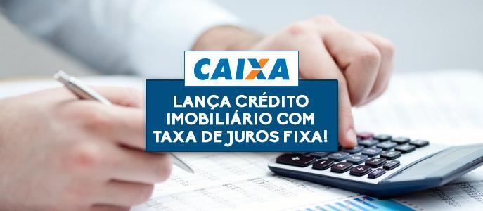 Imagem Caixa lança crédito imobiliário com taxa de juros fixa