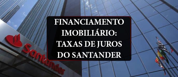 Imagem Financiamento Imobiliário: taxas de juros do Santander