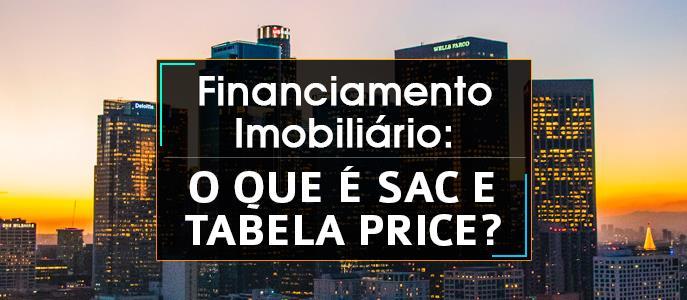 Imagem Financiamento Imobiliário: O que é Tabela Price e SAC?