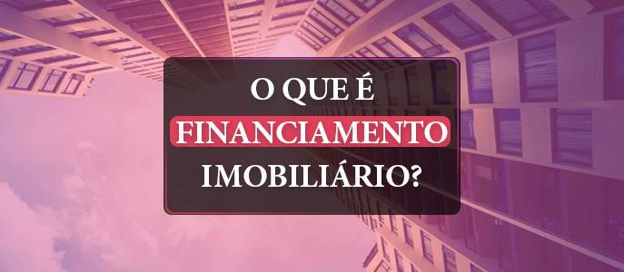 Imagem O que é Financiamento Imobiliário?