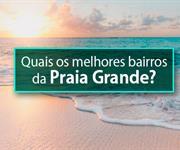 Imagem Quais os melhores bairros da Praia Grande no Litoral Sul?