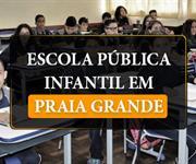 Imagem Escola pública infantil em Praia Grande: conheça as opções