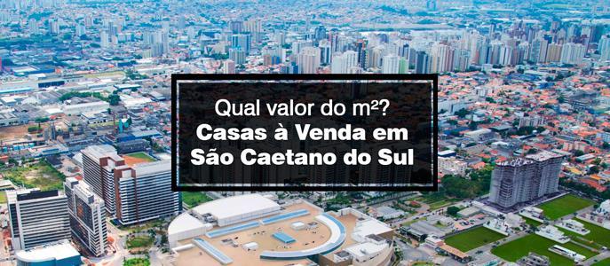 Imagem Qual o valor do metro quadrado das casas em São Caetano?