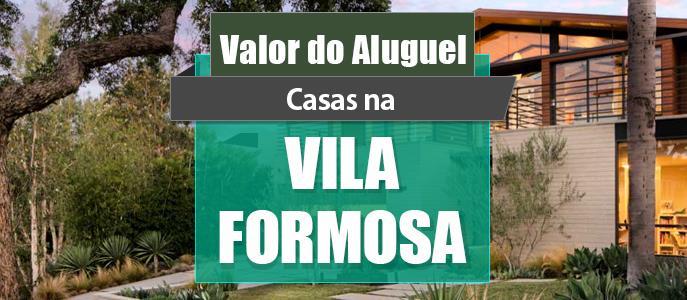 Imagem Qual o valor do Aluguel das Casas na Vila Formosa?
