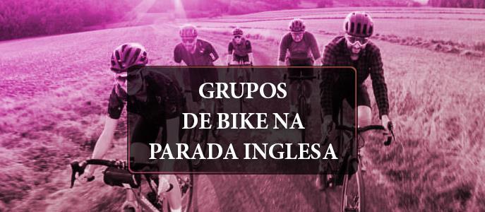 Imagem Grupos de bike na Parada Inglesa, na Zona Norte de São Paulo, quais são?