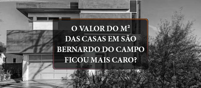 Imagem O valor do metro quadrado das Casas em São Bernardo do Campo ficou mais caro?