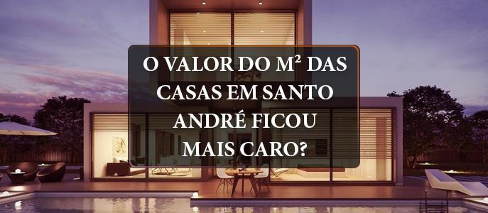 Imagem O valor do metro quadrado das casas em Santo André ficou mais caro?
