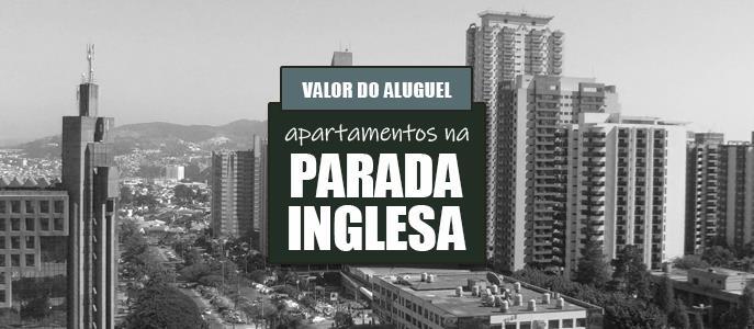 Imagem Qual o valor do Aluguel de Apartamentos na Parada Inglesa?