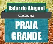 Imagem Qual o valor do Aluguel das Casas na Praia Grande?