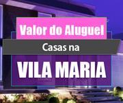 Imagem Qual o valor do Aluguel das Casas na Vila Maria?