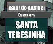 Imagem Qual o valor do Aluguel das Casas em Santa Teresinha?