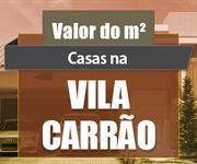 Imagem Qual o valor do metro quadrado das Casas na Vila Carrão?