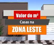 Imagem Qual o valor do metro quadrado das Casas na Zona Leste São Paulo?