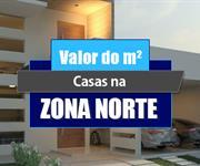 Imagem Qual o valor do metro quadrado das Casas na Zona Norte?