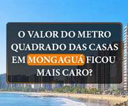 Imagem O valor do metro quadrado das casas em Mongaguá ficou mais caro?