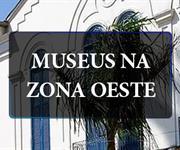 Imagem Conheça os museus da Zona Oeste