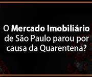 Imagem O Mercado Imobiliário de São Paulo parou por causa da Quarentena?