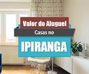 Imagem Qual o valor do Aluguel das Casas no Ipiranga?