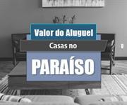 Imagem Qual o valor do Aluguel das Casas no Paraíso?