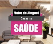 Imagem Qual o valor do Aluguel das Casas na Saúde?