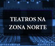 Imagem Conheça os teatros da Zona Norte