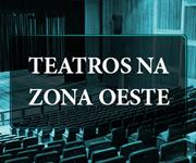 Imagem Conheça os teatros da Zona Oeste