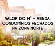 Imagem Qual o valor do metro quadrado dos Condomínios Fechados na Zona Norte?