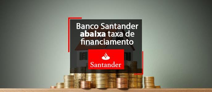 Imagem Banco Santander abaixa taxa de financiamento em Julho de 2020