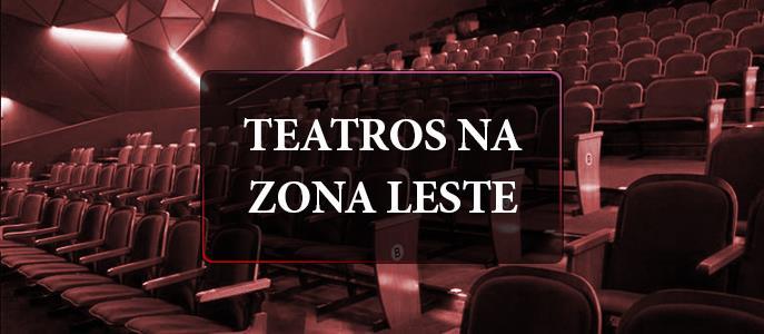 Imagem Conheça os teatros da Zona Leste
