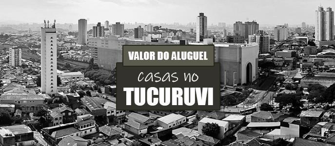 Imagem Qual o valor do Aluguel de Casas no Tucuruvi?