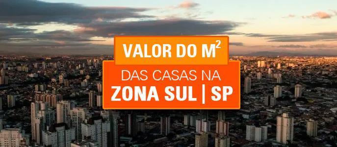 Imagem Qual o valor do metro quadrado das Casas na Zona Sul, SP?