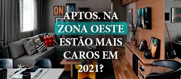 Imagem Os Apartamentos na Zona Oeste de São Paulo estão mais caros em 2021?