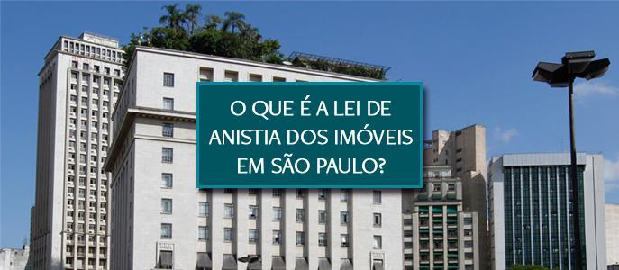 Imagem O que é a Lei de Anistia dos Imóveis em São Paulo em 2020?
