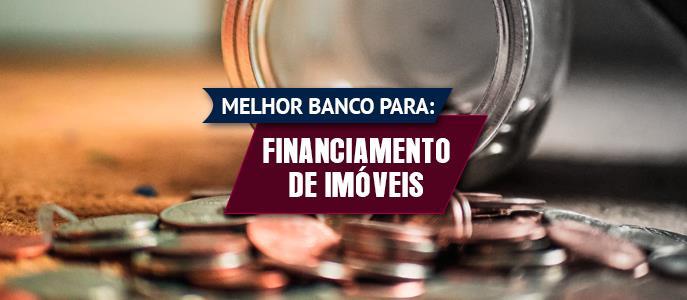 Imagem Qual é o melhor banco para Financiamento Imobiliário?