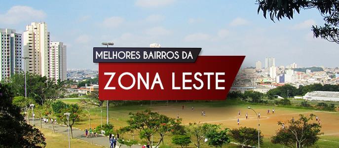 Imagem Quais são os melhores bairros da Zona Leste para Morar?