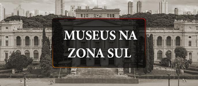 Imagem Conheça os museus da Zona Sul