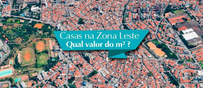 Imagem Qual o valor do metro quadrado das Casas e Sobrados Zona Leste São Paulo?