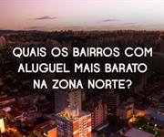 Imagem Quais os bairros com o aluguel mais barato na Zona Norte, SP?