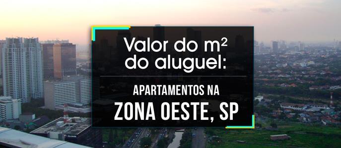 Imagem Qual o valor do metro quadrado do Aluguel dos Apartamentos na Zona Oeste de São Paulo?
